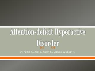 Attention-deficit Hyperactive Disorder
