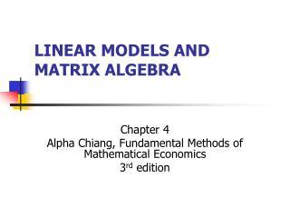 LINEAR MODELS AND MATRIX ALGEBRA