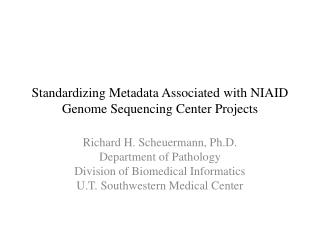 Standardizing Metadata Associated with NIAID Genome Sequencing Center Projects