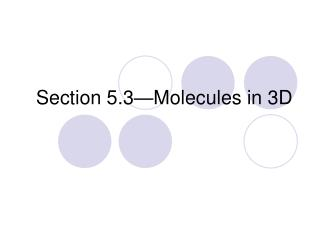 Section 5.3—Molecules in 3D