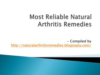 Most Reliable Natural Arthritis Remedies
