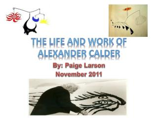 The Life and Work of Alexander Calder