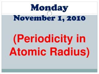 Monday November 1 , 2010