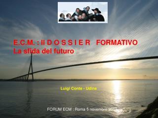 E.C.M.  : Il D O S  S  I E R   FORMATIVO La sfida del futuro