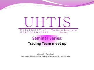Seminar Series : Trading Team meet up