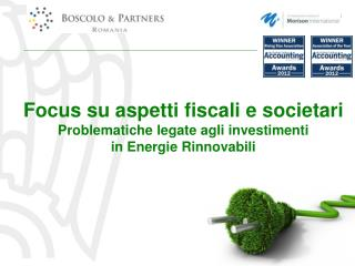 Focus su aspetti fiscali e societari Problematiche legate agli investimenti in Energie Rinnovabili