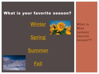 What is your favorite season?