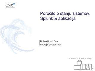 Poročilo o stanju sistemov, Splunk  & aplikacija