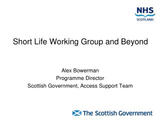 Short  Life Working  Group and Beyond