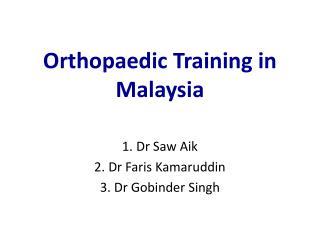 Orthopaedic  Training in Malaysia