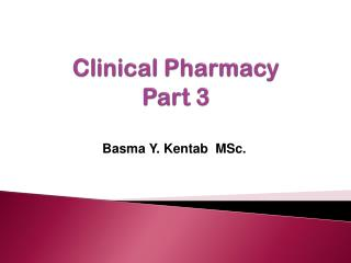 Clinical Pharmacy  Part 3