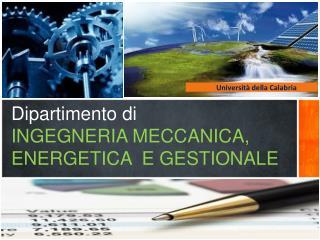 Dipartimento di INGEGNERIA MECCANICA, ENERGETICA  E GESTIONALE