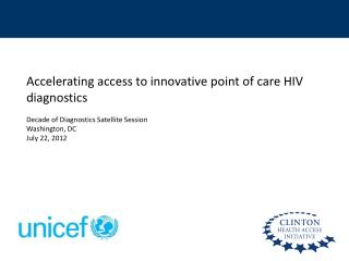 Accelerating access to innovative point of care HIV diagnostics