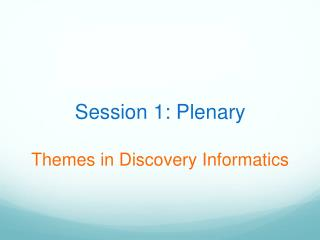 Session 1: Plenary