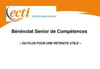 Bénévolat Senior de Compétences «DU PLUS POUR UNE RETRAITE UTILE»