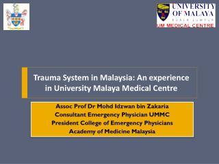 Trauma System in Malaysia: An experience in University Malaya Medical  Centre