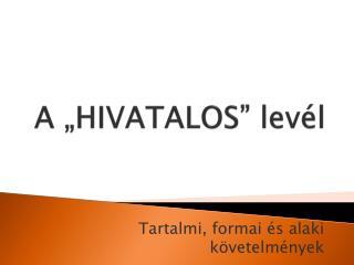 """A """"HIVATALOS"""" levél"""