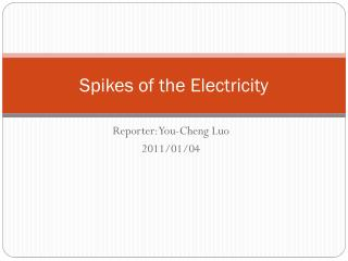 Spikes of the Electricity