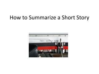 How to Summarize a Short Story