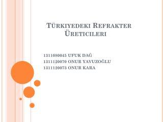Türkiyedeki Refrakter  Üreticileri