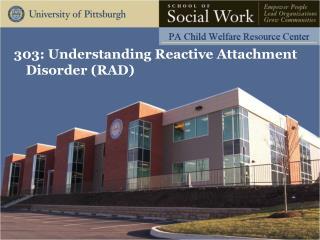 303: Understanding Reactive Attachment Disorder (RAD)