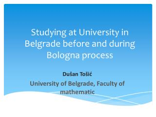 Studying  at University in Belgrade before and during Bologna process