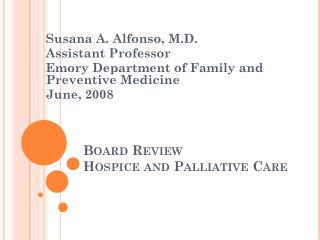 Board Review Hospice and Palliative Care