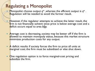 Regulating a Monopolist