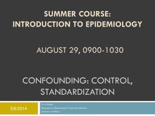 Confounding: control, standardization