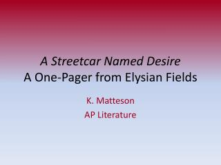 A Streetcar Named Desire A One-Pager from Elysian Fields