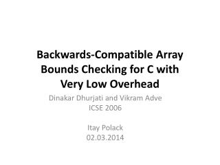 Backwards-Compatible Array Bounds Checking for C with Very Low Overhead