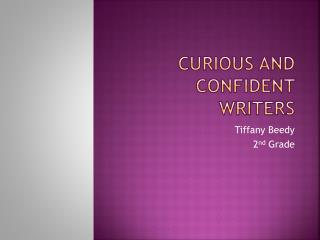 Curious and Confident Writers