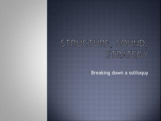 Structure, Sound, Strategy