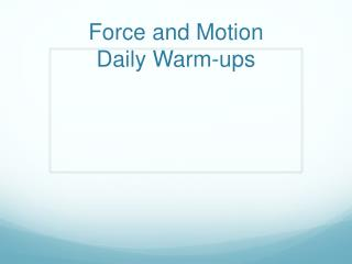 Force and Motion  Daily Warm-ups