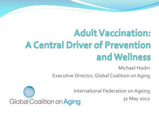 Adult Vaccination:  A Central Driver of Prevention and Wellness