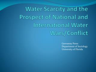 Water Scarcity and the Prospect of National and International Water Wars/Conflict