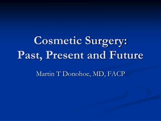 Cosmetic Surgery: