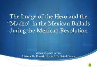 The Image of the Hero and the �Macho� in the Mexican Ballads during the Mexican Revolution
