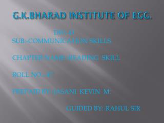G.K.BHARAD INSTITUTE OF EGG.