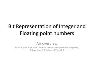 Bit Representation of Integer and Floating point numbers