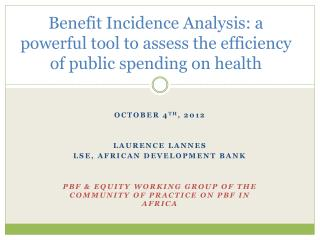 Benefit Incidence Analysis: a powerful tool to assess the efficiency of public spending on health