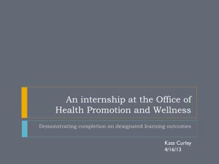 An internship at the Office of  Health Promotion and Wellness