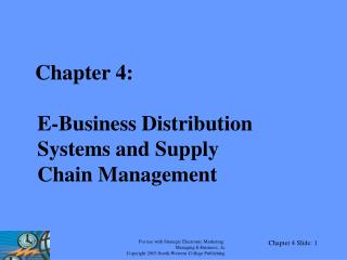 Chapter 4:  E-Business Distribution      Systems and Supply  Chain Management