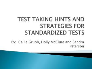 TEST TAKING HINTS AND STRATEGIES FOR STANDARDIZED TESTS