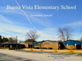"Buena Vista Elementary School ""Someplace Special"""