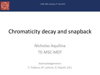 Chromaticity decay and snapback