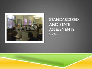 Standardized and state assessments