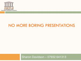 No more Boring presentations