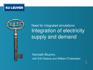 Need for integrated simulations:  Integration of electricity supply and demand