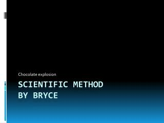 Scientific method by Bryce